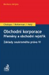 Obchodní korporace - Přeměny a obchodní rejstřík. Základy soukromého práva VI